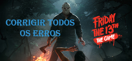 Corrigir todos os erros Friday the 13th