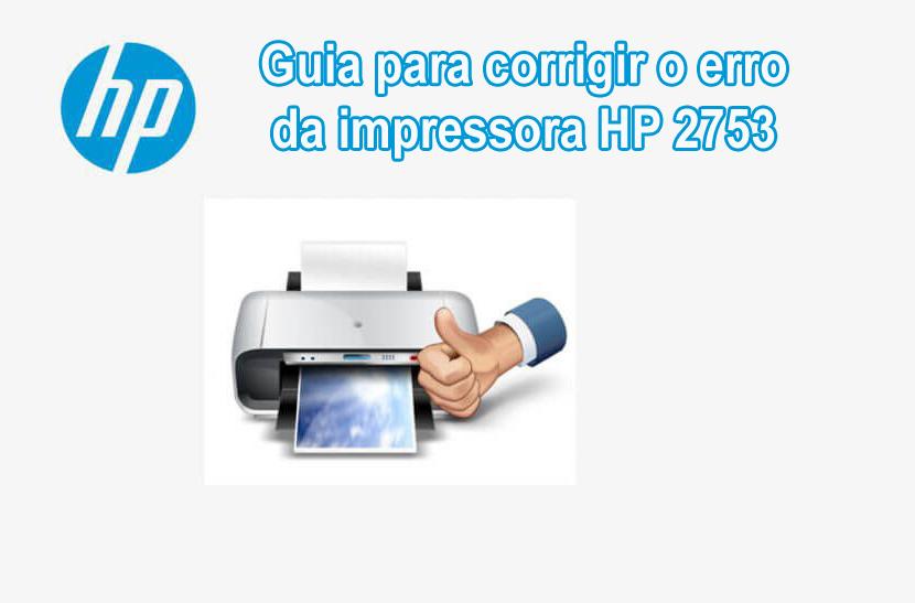 resolva o erro 2753 Erro da impressora HP