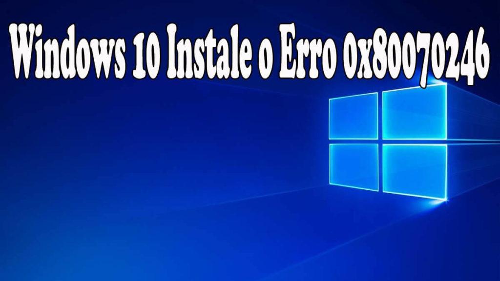 reparar o Windows 10 Atualização cumulativa instalar Erro 0x80070246
