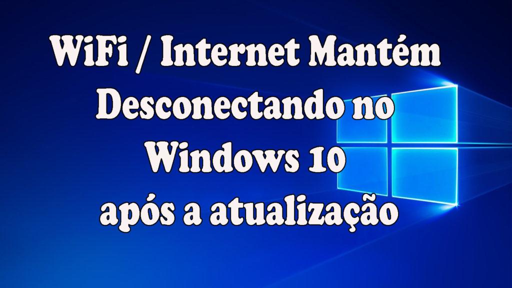 WiFi permanece desconexão no Windows 10