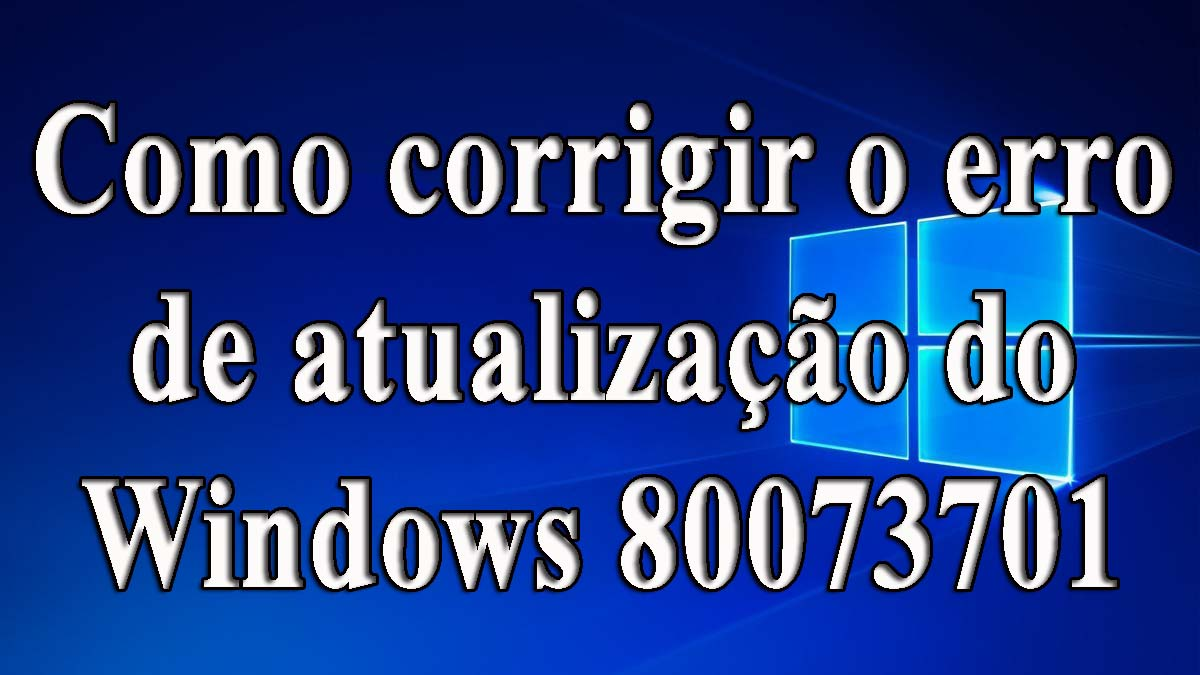 remover o erro do Windows Update 80073701