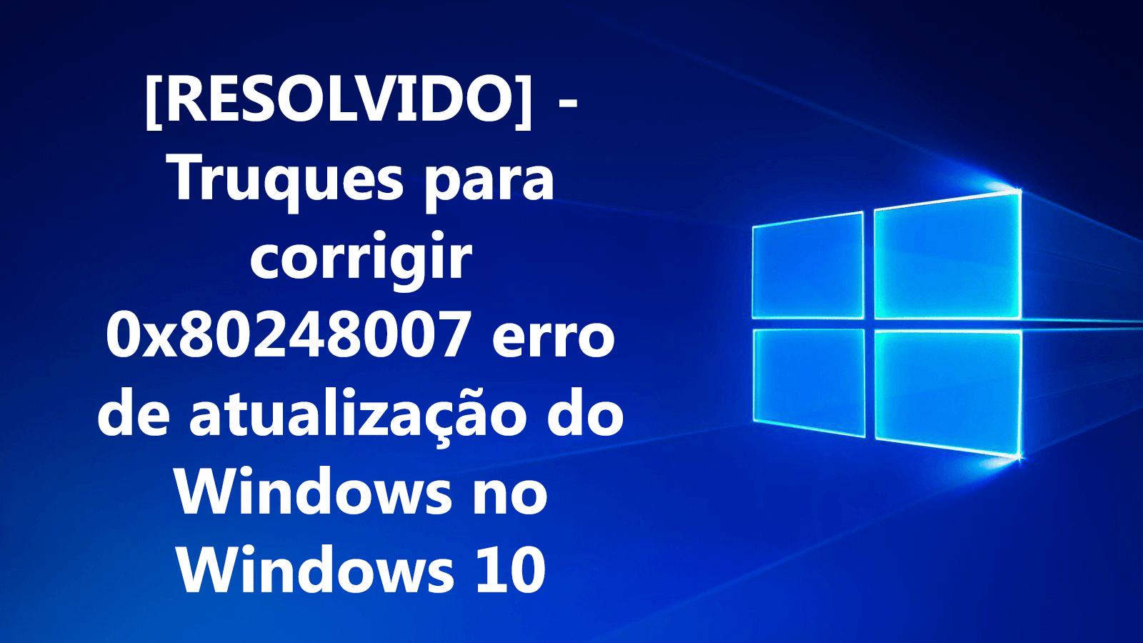 livrar-se de 0x80248007 Erro no Windows 10,