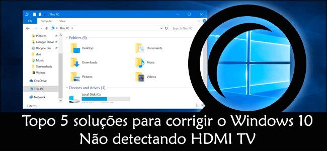 Corrigir o Windows 10 não detectar TV HDMI